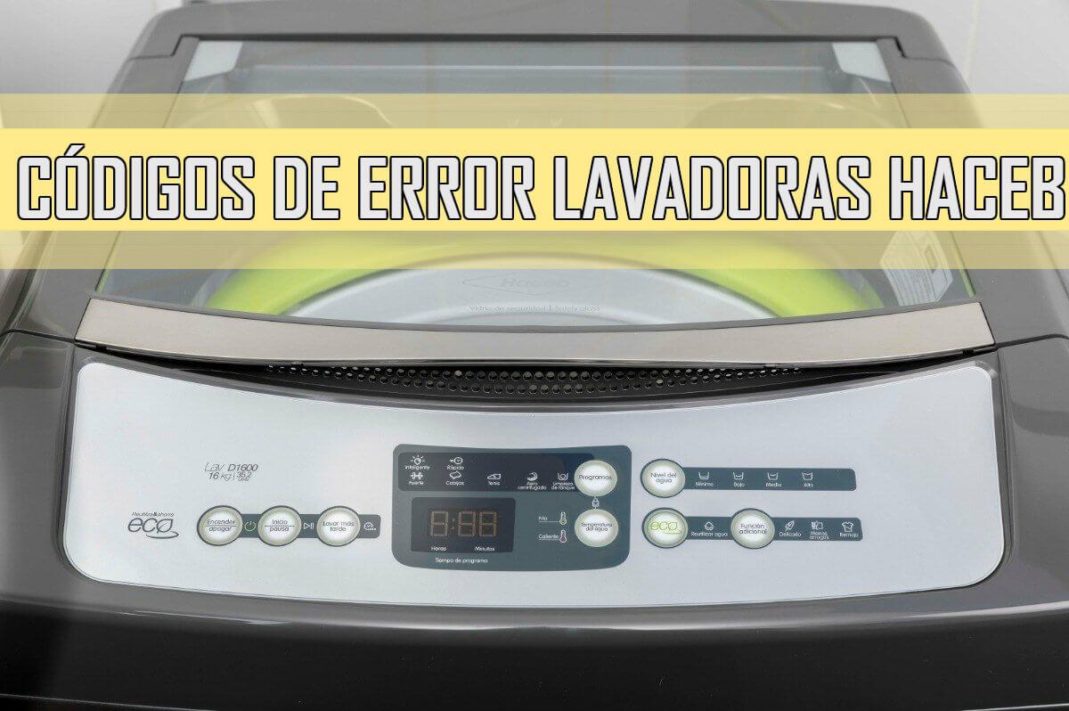 codigos de error lavadora haceb