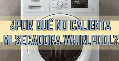 secadora whirlpool no calienta